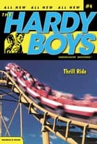 Thrill Ride ebook by Franklin W. Dixon