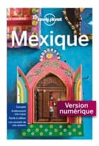 Mexique 12ed ebook by LONELY PLANET