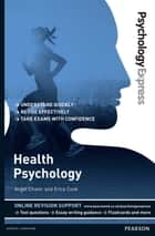 Psychology Express: Health Psychology (Undergraduate Revision Guide) ebook by Dr Angel Chater,Erica Cook