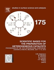 Scientific Bases for the Preparation of Heterogeneous Catalysts - Proceedings of the 10th International Symposium, Louvain-la-Neuve, Belgium, July 11-15, 2010 ebook by E. Gaigneaux*,M Devillers,S. Hermans,P.A. Jacobs,J. Martens,P. Ruiz