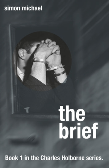 The Brief: A gripping thriller for every crime fan ebook by Simon Michael