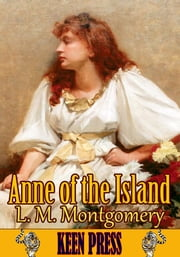 Anne of the Island - Anne of Green Gables Series ebook by Lucy Maud Montgomery