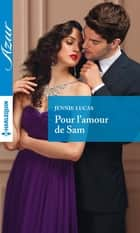Pour l'amour de Sam ebook by Jennie Lucas