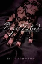 Vampire Kisses 6: Royal Blood eBook by Ellen Schreiber