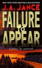 Failure to Appear - A J.P. Beaumont Novel ebook by J. A Jance