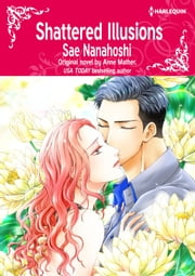SHATTERED ILLUSIONS - Harlequin Comics ebook by Anne Mather, Sae Nanahoshi