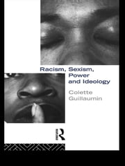 Racism, Sexism, Power and Ideology ebook by Colette Guillaumin