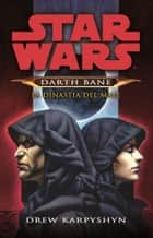 Star Wars - Darth Bane 3 - La Dinastia del Male (Darth Bane #3) ebook by Drew Karpyshyn