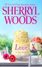 Love ebook by Sherryl Woods