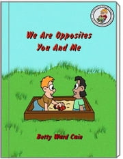 We Are Opposites You And Me ebook by Betty Ward Cain