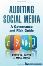 Auditing Social Media ebook by Peter R. Scott,J. Mike Jacka