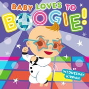 Baby Loves to Boogie! - with audio recording ebook by Wednesday Kirwan