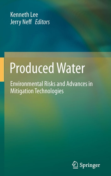 Produced Water - Environmental Risks and Advances in Mitigation Technologies ebook by