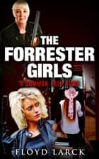 The Forrester Girls ebook by Floyd Larck