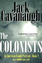 The Colonists ebook by Jack Cavanaugh