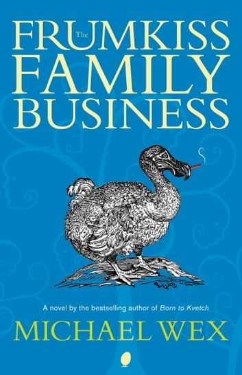 The Frumkiss Family Business ebook by Michael Wex