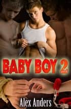 Baby Boy 2: Corrupted ebook by Alex Anders