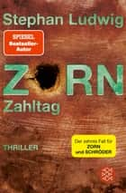 Zorn - Zahltag - Thriller eBook by Stephan Ludwig