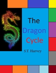The Dragon Cycle ebook by S.T. Harvey