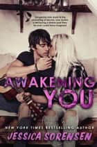 Awakening You ebook by Jessica Sorensen