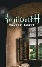 Kenilworth - Historical Novel ebook by Historical Novel