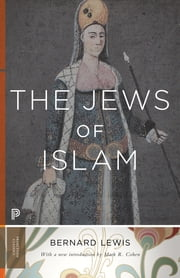 The Jews of Islam ebook by Bernard Lewis,Mark R. Cohen