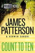 Count to Ten - A Private Novel ekitaplar by James Patterson, Ashwin Sanghi