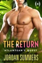 Atlantean's Quest 4: The Return (Atlantean's Quest Stranded Alien series) ebook by Jordan Summers