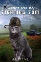 Fighting Tom (Jerry the Kat series) ebook by Carolyn Lis