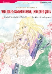 WEDLOCKED: BANISHED SHEIKH, UNTOUCHED QUEEN (Harlequin Comics) - Harlequin Comics ebook by Carol Marinelli, Tsukiko Kurebayashi