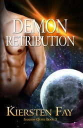 Demon Retribution (Shadow Quest Book 3) ebook by Kiersten Fay