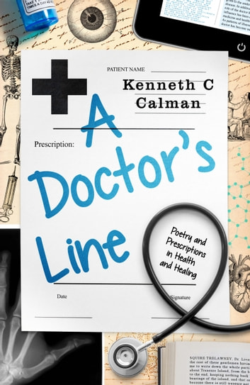 A Doctor's Line - Poetry and prescriptions in health and healing ebook by Kenneth Calman