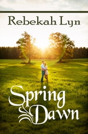 Spring Dawn ebook by Rebekah Lyn