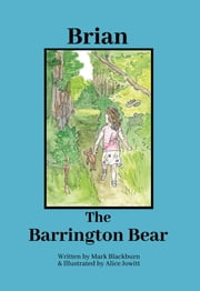 Brian The Barrington Bear ebook by Mark Blackburn, Alice Jowitt