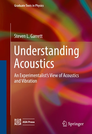 Understanding acoustics ebook by steven l garrett 9783319499789 understanding acoustics an experimentalists view of acoustics and vibration ebook by steven l garrett fandeluxe Images