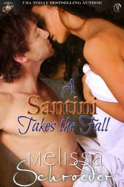 A Santini Takes the Fall ebook by Melissa Schroeder