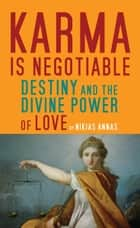 Karma is Negotiable ebook by Nikias Annas