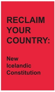 Reclaim your country: New Icelandic constitution ebook by G Frann