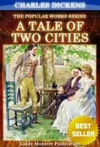 A Tale of Two Cities By Charles Dickens - With Original Illustrations, Summary and Free Audio Book Link ebook by