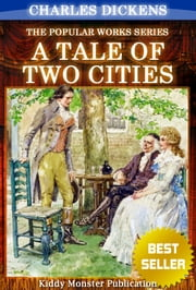 A Tale of Two Cities By Charles Dickens - With Original Illustrations, Summary and Free Audio Book Link ebook by Charles Dickens
