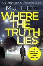 Where The Truth Lies - A completely gripping crime thriller ebook by M J Lee