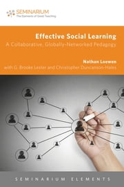 Effective Social Learning - A Collaborative, Globally-Networked Pedagogy ebook by Nathan Loewen