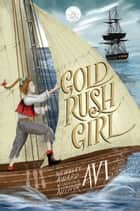 Gold Rush Girl ebook by Avi