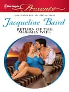 Return of the Moralis Wife ebook by Jacqueline Baird
