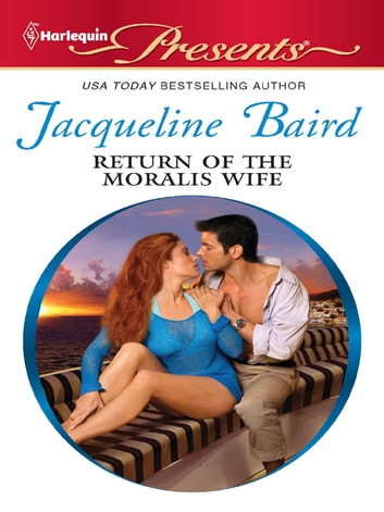Return Of The Moralis Wife Ebook By Jacqueline Baird 9781459227156