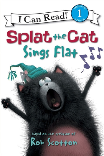 Splat the Cat: Splat the Cat Sings Flat ebook by Rob Scotton