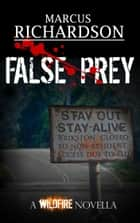 False Prey - A Wildfire Novella eBook by Marcus Richardson
