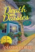 Death and Daisies - A Magic Garden Mystery eBook by Amanda Flower