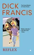 Reflex ebook by Dick Francis