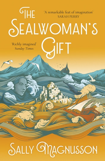 The Sealwoman's Gift - the Zoe Ball book club novel of 17th century Iceland eBook by Sally Magnusson
